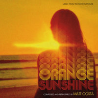 Orange Sunshine — Matt Costa