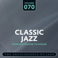 Classic Jazz- The Encyclopedia of Jazz - From New Orleans to Harlem, Vol. 70 — сборник