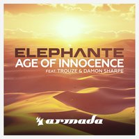 Age Of Innocence — Damon Sharpe, Elephante, Trouze