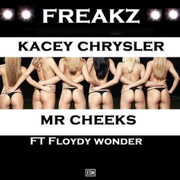 Freakz — MR Cheeks, Kacey Chrysler