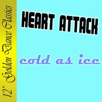 Cold as Ice — Heart Attack
