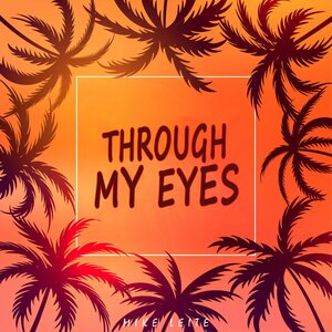 Mike Leite - Through My Eyes
