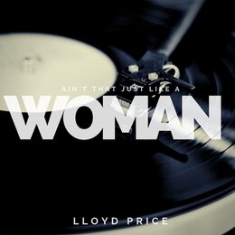 Ain`t that just like a Woman — Lloyd Price