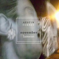 November Lament — Austin Forney