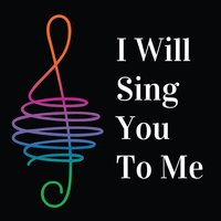 I Will Sing You to Me — Scott Johnson