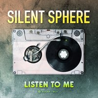 Listen to Me — Silent Sphere