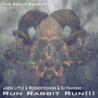 Run Rabbit Run — Jason Little & Weichentechnikk & Dj Hammond, Jason Little, Weichentechnikk & DJ Hammond
