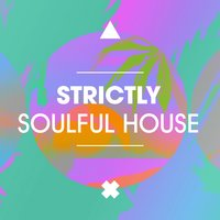 Strictly Soulful House — сборник