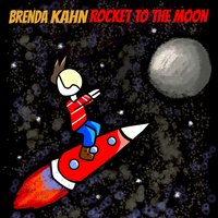 Rocket to the Moon — Brenda Kahn, Matt Molchany