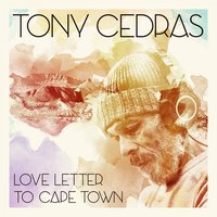 Love Letter to Cape Town — Tony Cedras