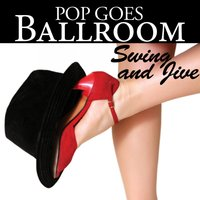 Pop Goes Ballroom: Swing and Jive — Count Dee's Dancesport Unlimited