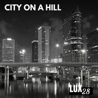 City on a Hill — LUX28
