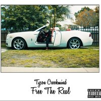 Free the Real — Tyson Crookmind