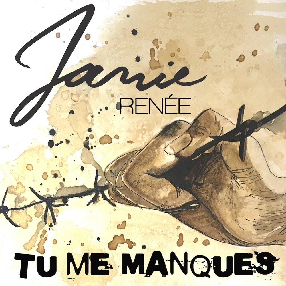 Tu Me Manques Janie Renée Les Productions De L