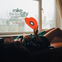 The Feel Good Agenda Vol. 1 — Mike City