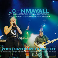 70th Birthday Concert — Eric Clapton, John Mayall & The Bluesbreakers, Chris Barber, Mick Taylor