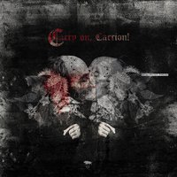 Carry on, Carrion — Ayat