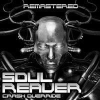 Crash Override — SoulReaver