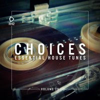 Choices - Essential House Tunes, Vol. 29 — сборник