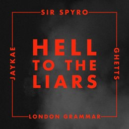 Hell to the Liars — Sir Spyro, Ghetts, Jaykae, London Grammar