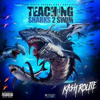 Teaching Sharks 2 Swim - EP — Ka$h Route