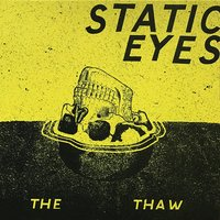 The Thaw — Static Eyes
