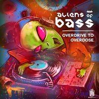 Overdrive to Overdose — Christian Dio, Aliens Of Bass