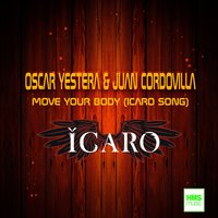 Move Your Body — Oscar Yestera, Juan Cordovilla, Oscar Yestera, Juan Cordovilla