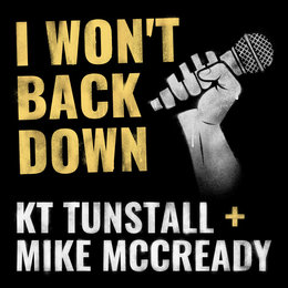 I Won't Back Down — KT Tunstall, Mike McCready