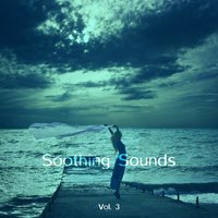 Soothing Sounds, Vol. 3 — сборник