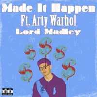 Made It Happen — Lord Madley