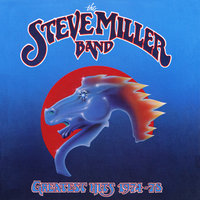 Greatest Hits 1974-78 — Steve Miller Band