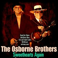 Sweethearts Again — The Osborne Brothers