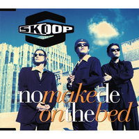 No Make De on the Bed — Skoop