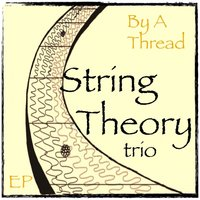By a Thread — String Theory Trio