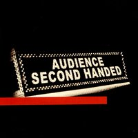 Second Handed — Audience