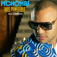 We on Fire — Mohombi, D. Kullus