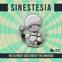 The Ultimate Question of the Universe — Sinestesia