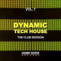 Dynamic Tech House, Vol. 7 (The Club Session) — сборник