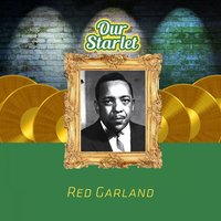 Our Starlet — Red Garland