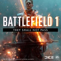 Battlefield 1: They Shall Not Pass — EA Games Soundtrack, Johan Söderqvist & Patrik Andrén