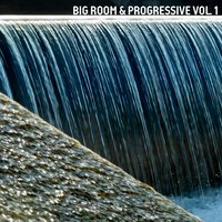 Big Room & Progressive, Vol. 1 — DJ Tivey