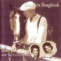 Southern Songbook — Jacky Jack White, The Carter Sisters