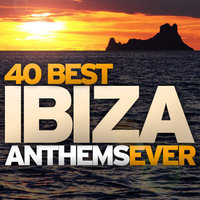 40 Best Ibiza Anthems Ever — сборник