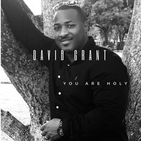 You Are Holy — David Grant