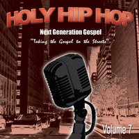 Holy Hip Hop, Vol. 7 — Various Artists - Holy Hip Hop