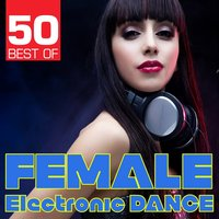 50 Best of Female Electronic Dance — сборник