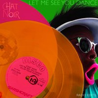 Let Me See You Dance (Clap Your Hands) — Chat Noir