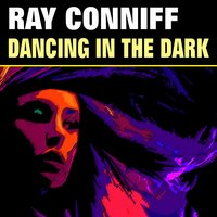 Dancing in the Dark — Ray Conniff & The Ray Conniff Singers
