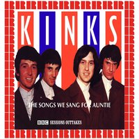 The Songs We Sang For Auntie (BBC Sessions Outtakes) — The Kinks